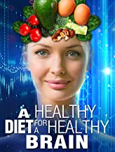 A Healthy Diet for a Healthy Brain