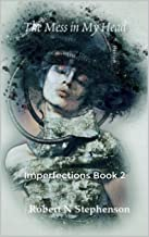 The Mess in My Head and other stories: Imperfections Book 2