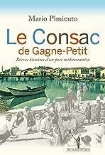 Le Consac de Gagne-Petit: Brèves histoires d'un port méditerranéen (LITT GENERALE) (French Edition)