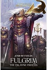 Fulgrim: The Palatine Phoenix (The Horus Heresy Primarchs Book 6) Kindle Edition