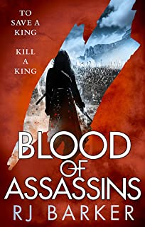 Blood of Assassins: (The Wounded Kingdom Book 2) To save a king, kill a king...