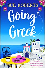 Going Greek: A totally hilarious summer romantic comedy Kindle Edition