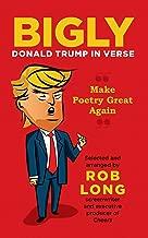 Bigly: Donald Trump in Verse