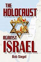 The Holocaust Against Israel