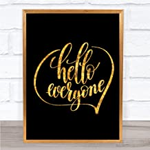 Hello Everyone Quote Print Black & Gold Wall Art Picture