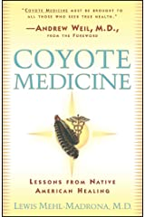 Coyote Medicine: Lessons from Native American Healing (English Edition) Format Kindle