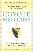 Coyote Medicine: Lessons from Native American Healing (English Edition)