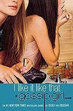I Like It Like That: A Gossip Girl Novel (Gossip Girl (5))