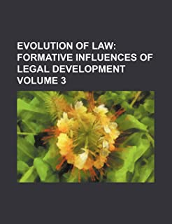 Evolution of Law; Formative Influences of Legal Development Volume 3