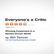 Everyone's a Critic: Winning Customers in a Review-Driven World