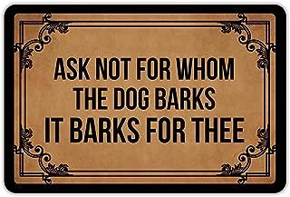 Joelmat Ask Not Whom The Dog Barks It Barks Thee Entrance Non-Slip Outdoor/Indoor Rubber Door Mats for Front Door/Garden/Kitchen/Bedroom 23.6