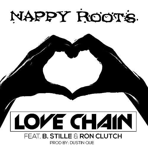 Love Chain (feat. B. Stille, Ron Clutch, Dustin Que) de Nappy ...