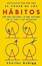 El poder de los hábitos: Por qué hacemos lo que hacemos en la vida y los negocios / The Power of Habit: Why We Do What We ...