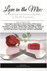 Love in the Mix: A Cookbook for Romance Readers to Benefit ProLiteracy Kindle Edition