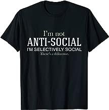 I'm Not Anti-Social I'm Selectively Social Funny T-Shirt