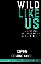 Wild Like Us (Like Us Series: Billionaires & Bodyguards Book 8)