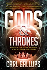 Gods & Thrones: Nachash, Forgotten Prophecy, & the Return of the Elohim Kindle Edition