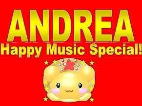Andrea Happy Music Speacial!