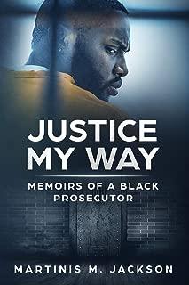 Justice My Way: Memoirs Of A Black Prosecutor