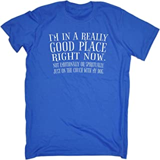 123t Funny Novelty Men's Im in A Really Good Place Right Now T-Shirt