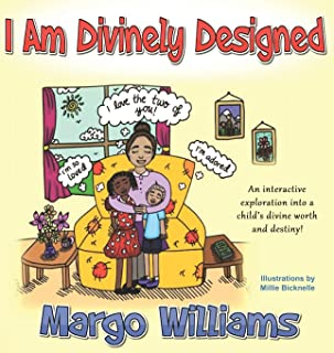 I Am Divinely Designed: An interactive exploration into a child's divine worth and destiny!