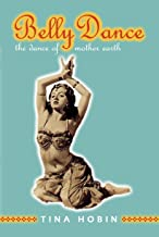 Belly Dance: The Dance of Mother Earth