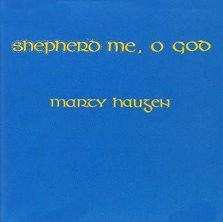 Shepherd Me O God