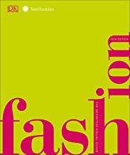Fashion, New Edition: The Definitive Visual Guide (Smithsonian) Book PDF