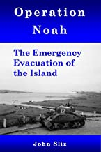 Operation Noah: The Emergency Evacuation of the Island