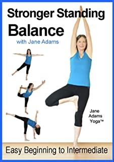 Improve Balance with Stronger Standing Yoga Balance: 7 Practices From Easy Balance Exercises to Classic Yoga Balances