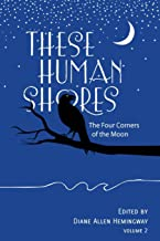 These Human Shores: Volume 2 (The Four Corners of the Moon)