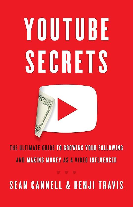 エミュレートするプリーツうまYouTube Secrets: The Ultimate Guide to Growing Your Following and Making Money as a Video Influencer (English Edition)