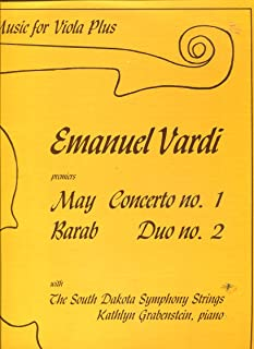 MUSIC FOR VIOLA PLUS: EMANUEL VARDI PREMIERS TWO WORKS FOR VIOLA LP /SEYMOUR BARAB: DUO NO. 2 /WALTER MAY: CONCERTO NO. 1 /THE SOUTH DAKOTA SYMPHONY STRINGS /KATHLYN GRABENSTEIN, PIANO /EMANUEL VARDI, CELLO