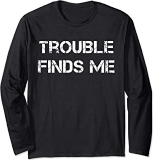 Trouble Finds Me LS Shirt,It's My Fault Mischief Manager Tee