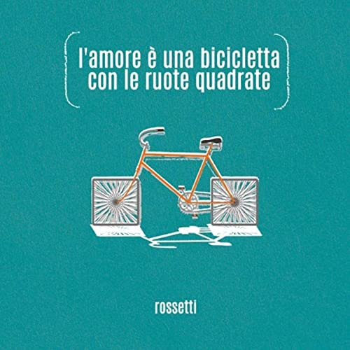Lamore è Una Bicicletta Con Le Ruote Quadrate