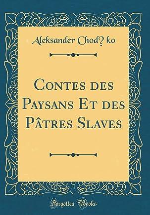 Contes des Paysans Et des Pâtres Slaves (Classic Reprint)