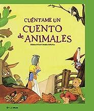 Cuéntame un cuento de animales (Recopilatorios de cuentos clásicos)
