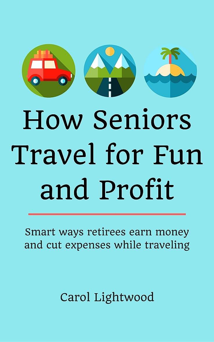 溢れんばかりのディンカルビルビデオHow Seniors Travel for Fun and Profit: Smart ways retirees earn money and cut expenses while traveling (English Edition)