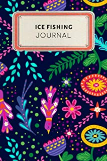 Ice fishing Journal: Cute Floral Dotted Grid Bullet Journal Notebook - 100 pages 6 x 9 inches Log Book (Passion Hobbies Series Volume 55)
