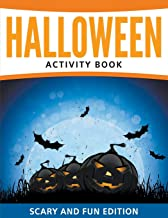 Halloween Activity Book: Scary and Fun Edition
