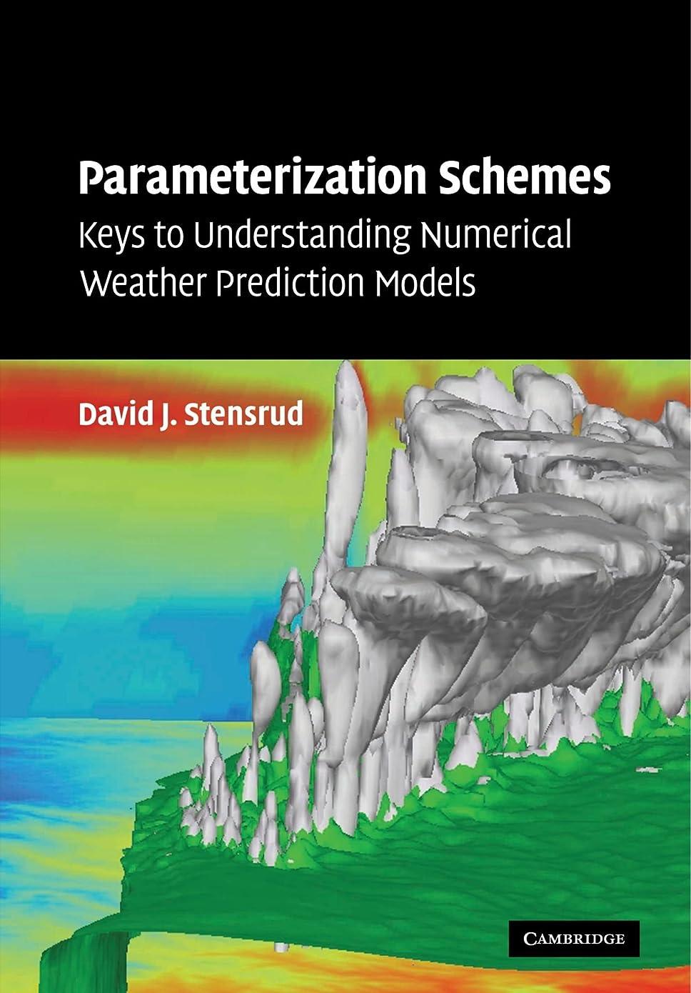 経済的コンピューターを使用する郵便番号Parameterization Schemes: Keys to Understanding Numerical Weather Prediction Models