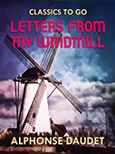 Letters from my Windmill (Classics To Go)