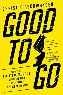 Good to Go: What the Athlete in All of Us Can Learn from the Strange Science of Recovery (English Edition)