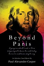 Beyond Paris: a young traveler is transformed by his odyssey across parts of Europe & Asia