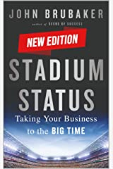 Stadium Status: New Updated 2nd Edition: Taking Your Business to the BIG TIME Kindle Edition