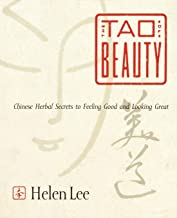 The Tao of Beauty: Chinese Herbal Secrets to Feeling Good and Looking Great
