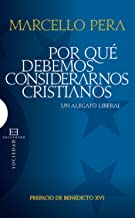 Por qué debemos considerarnos cristianos: Un alegato liberal (Ensayo nº 413) (Spanish Edition)