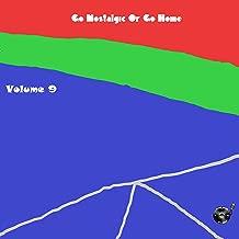 Go Nostalgic Or Go Home, Vol. 9