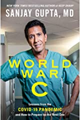 World War C: Lessons from the Covid-19 Pandemic and How to Prepare for the Next One Kindle Edition