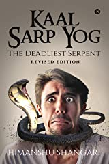 Kaal Sarp Yog : The Deadliest Serpent : Revised Edition: The Deadliest Serpent: Revised Edition Kindle Edition